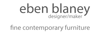 Eben Blaney - Designer / Maker - Fine Contemporary Furniture